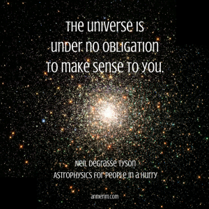 The universe isunder no obligationto make sense to you.