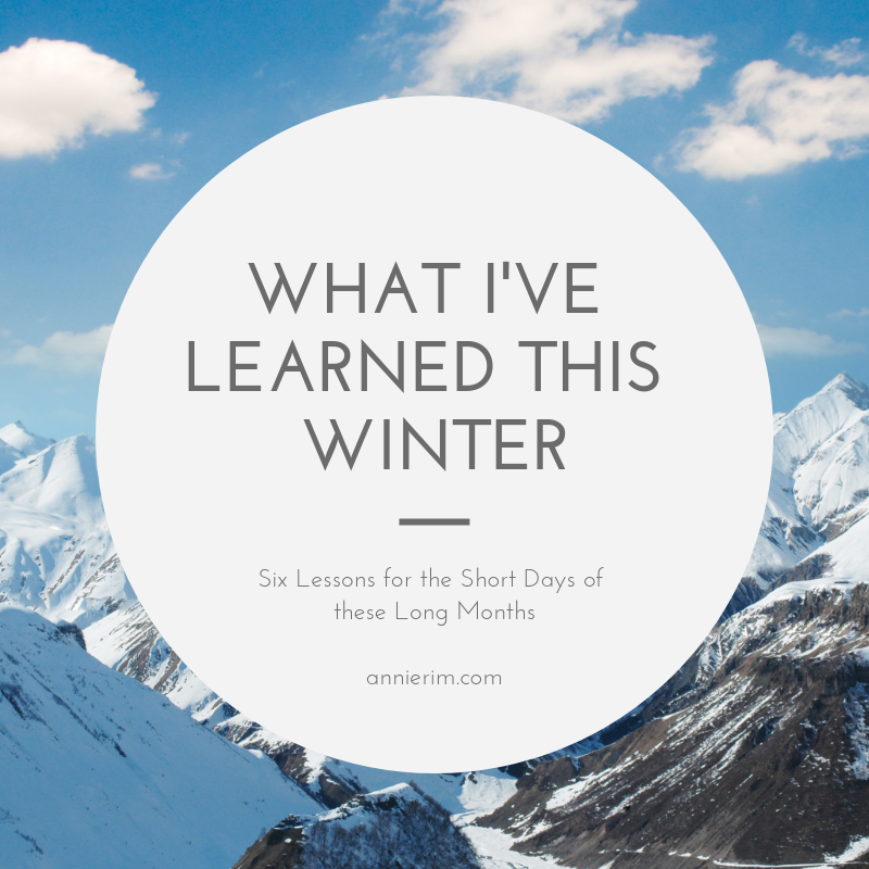 What I've Learned This Winter: Six Lessons for the Short Days of these Long Months in a white text box. The background is a stock photo of snowy mountains.