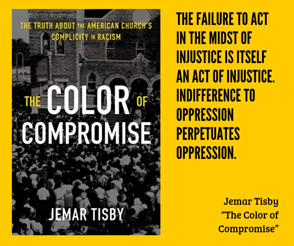 "On the left: The book cover of ""The Color of Compromise"" by Jemar Tisby. On the right: ""The failure to act in the midst of injustice is itself an act of injustice. Indifference to oppression perpetuates oppression."" Jemar Tisby"